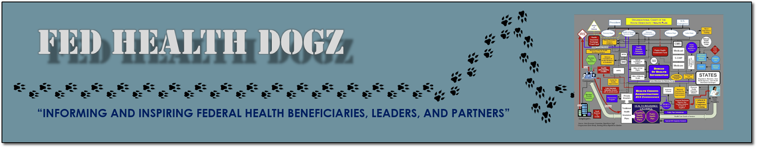 Fed Health Dogz Report on Your Federal Health System